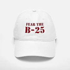 Fear The B-25 Baseball Baseball Cap