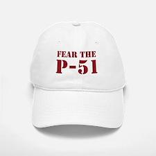 Fear the P-51 Baseball Baseball Cap