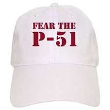 Fear the P-51 Baseball Cap