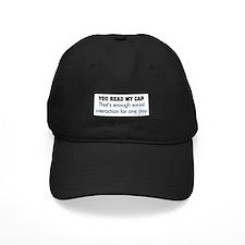 You Read My Cap Baseball Cap