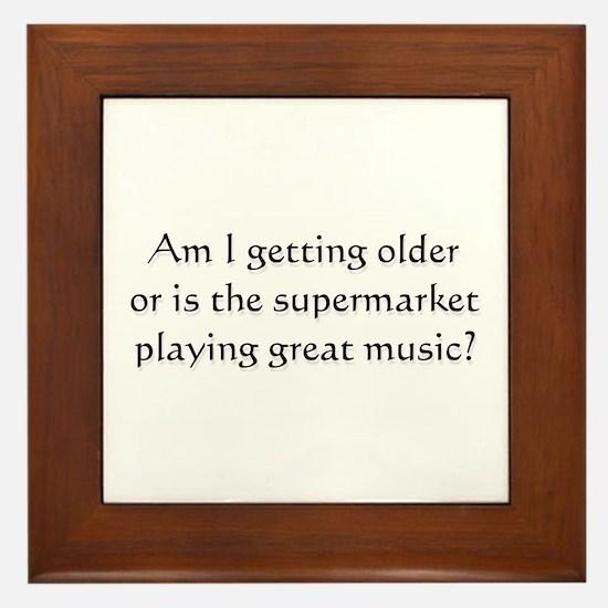 Am i getting older ..  Framed Tile
