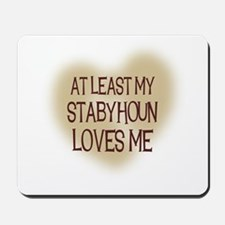 At Least My Stabyhoun Loves M Mousepad
