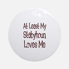 At Least My Stabyhoun Loves M Ornament (Round)