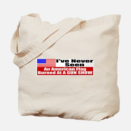 I've Never Seen A Flag Burned Tote Bag