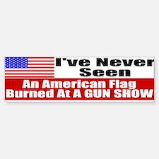 I've Never Seen A Flag Burned Bumper Bumper Sticker