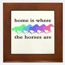 Home is where the horses are Framed Tile