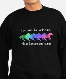 Home is where the horses are Sweatshirt