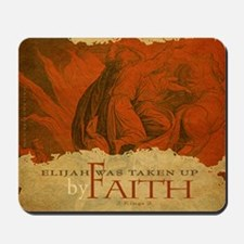 By Faith: Elijah Went Up By Whirlwind (Mousepad)
