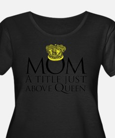 MOM - A title just above queen Black Plus Size T-S