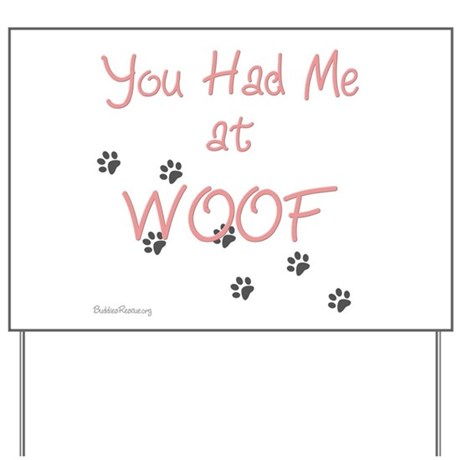 WOOF (pink) Yard Sign