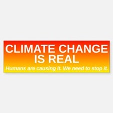 Climate Change is Real Bumper Bumper Sticker