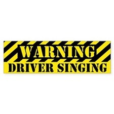 Singing Driver Bumper Bumper Sticker