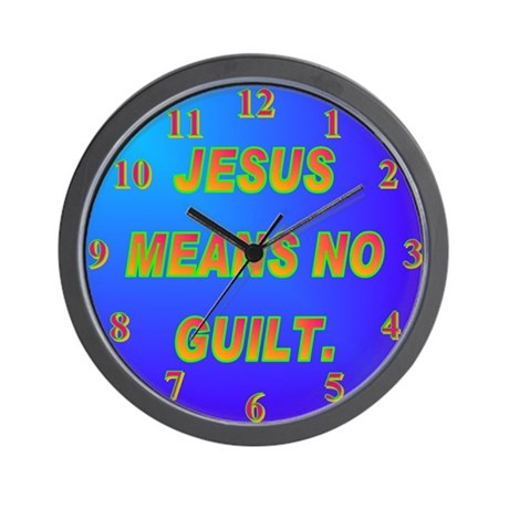 JESUS MEANS NO GUILT. Wall Clock