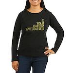 I Was Born Awesome Women's Long Sleeve Dark T-Shir