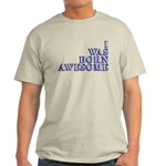 I Was Born Awesome Light T-Shirt