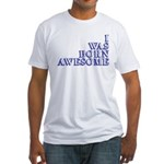 I Was Born Awesome Fitted T-Shirt
