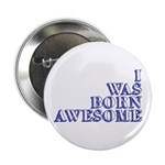 I Was Born Awesome 2.25