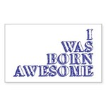 I Was Born Awesome Sticker (Rectangle)