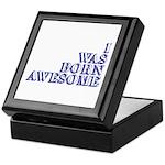 I Was Born Awesome Keepsake Box