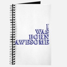 I Was Born Awesome Journal