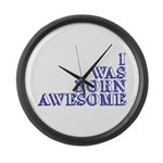 I Was Born Awesome Large Wall Clock