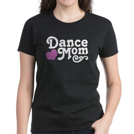 Dance Mom Women's Dark T-Shirt