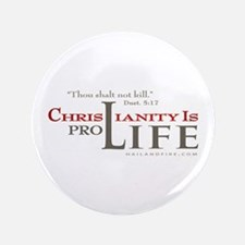 "Christianity is Pro-Life (3.5"" Button)"