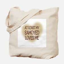 At Least My Samoyed Loves Me Tote Bag
