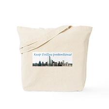 Keep Dallas pretentious Tote Bag