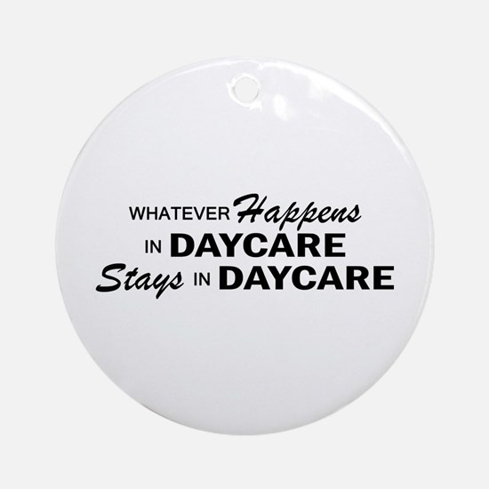 Whatever Happens - Daycare Ornament (Round)