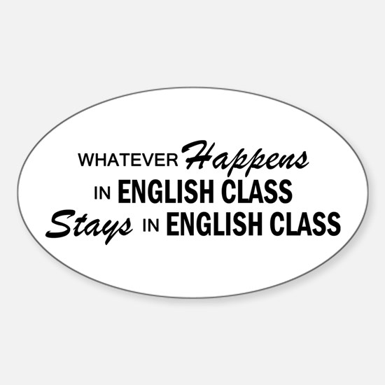 Whatever Happens - English Class Sticker (Oval)