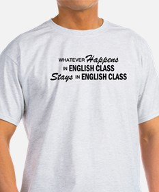 Whatever Happens - English Class T-Shirt