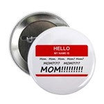 "Hello My Name is Mom, Mom, Mom 2.25"" Button ("