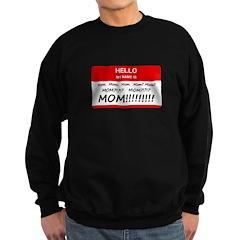 Hello My Name is Mom, Mom, Mom Sweatshirt (dark)