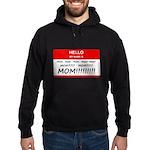 Hello My Name is Mom, Mom, Mom Hoodie (dark)