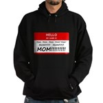 Hello My Name is Mom, Mom, Mom Hoodie (dark)