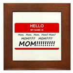 Hello My Name is Mom, Mom, Mom Framed Tile