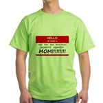Hello My Name is Mom, Mom, Mom Green T-Shirt