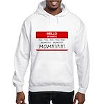 Hello My Name is Mom, Mom, Mom Hooded Sweatshirt