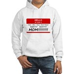 Hello My Name is Mom, Mom, Mom Hooded Sweatshirt