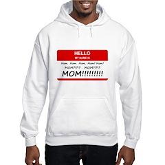 Hello My Name is Mom, Mom, Mom Hoodie