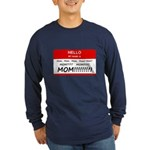 Hello My Name is Mom, Mom, Mom Long Sleeve Dark T-