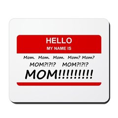 Hello My Name is Mom, Mom, Mom Mousepad