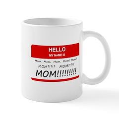 Hello My Name is Mom, Mom, Mom Mug