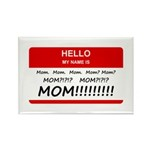 Hello My Name is Mom, Mom, Mom Rectangle Magnet (1
