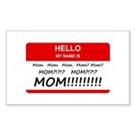 Hello My Name is Mom, Mom, Mom Sticker (Rectangle)