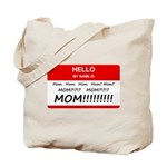 Hello My Name is Mom, Mom, Mom Tote Bag