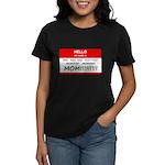 Hello My Name is Mom, Mom, Mom Women's Dark T-Shir
