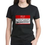 Hello My Name is Mom, Mom, Mom Women's Dark T-Shir