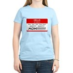 Hello My Name is Mom, Mom, Mom Women's Light T-Shi
